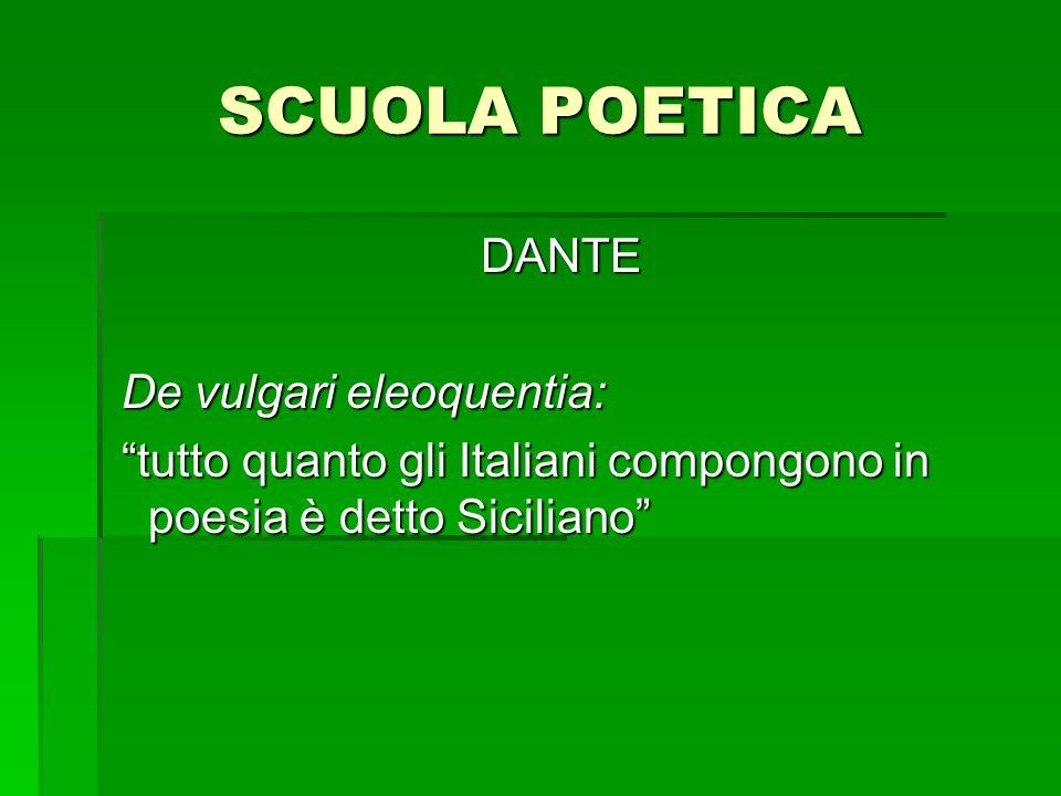 """SCUOLA POETICA DANTE De vulgari eleoquentia: De vulgari eleoquentia: """"tutto quanto gli Italiani compongono in poesia è detto Siciliano"""" """"tutto quanto"""