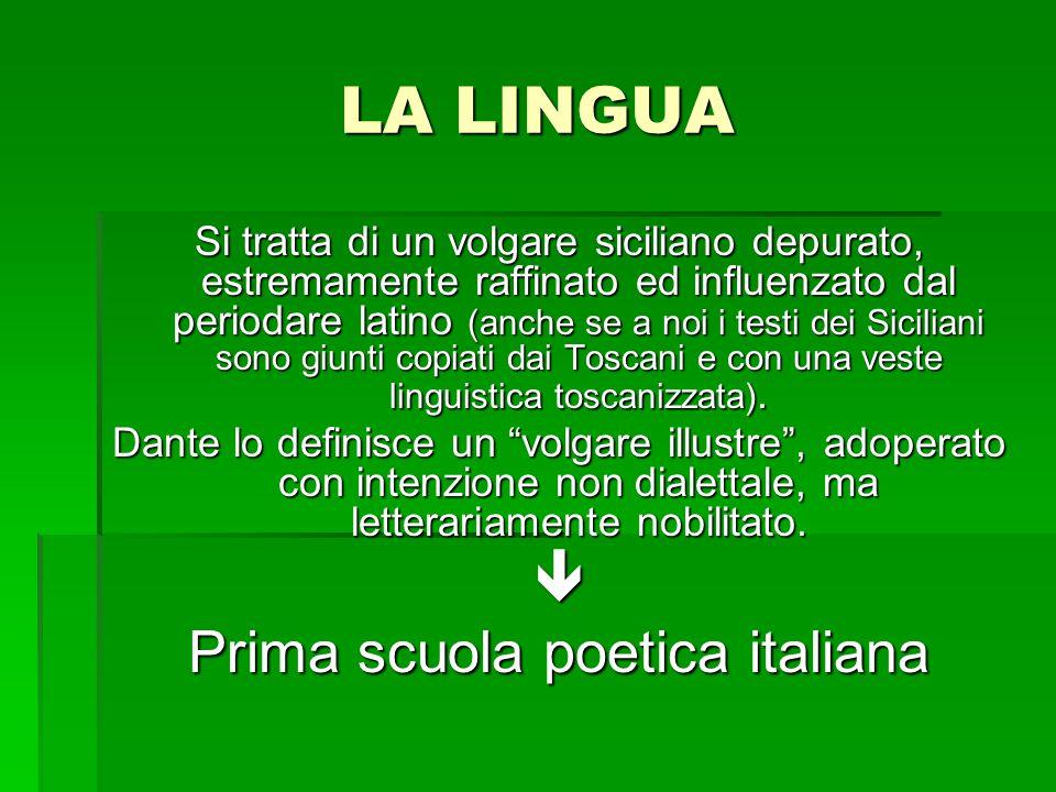 LA LINGUA Si tratta di un volgare siciliano depurato, estremamente raffinato ed influenzato dal periodare latino (anche se a noi i testi dei Siciliani