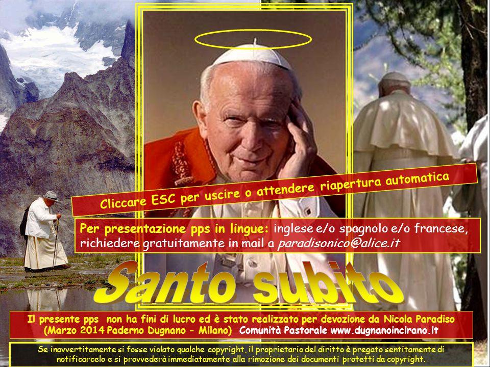 A ricordo di Giovanni Paolo II, Papa Polacco dal 22 Ottobre 1978 al 2 Aprile 2005 Proclamato SANTO da Papa Francesco il 27 Aprile 2014.
