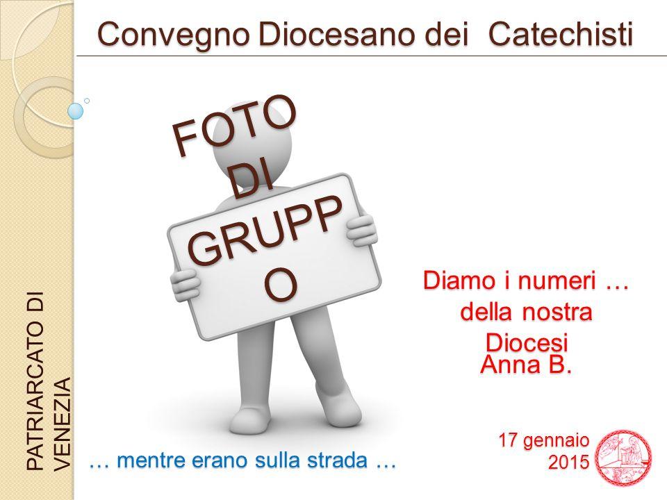 Convegno Diocesano dei Catechisti PATRIARCATO DI VENEZIA Diamo i numeri … della nostra Diocesi .