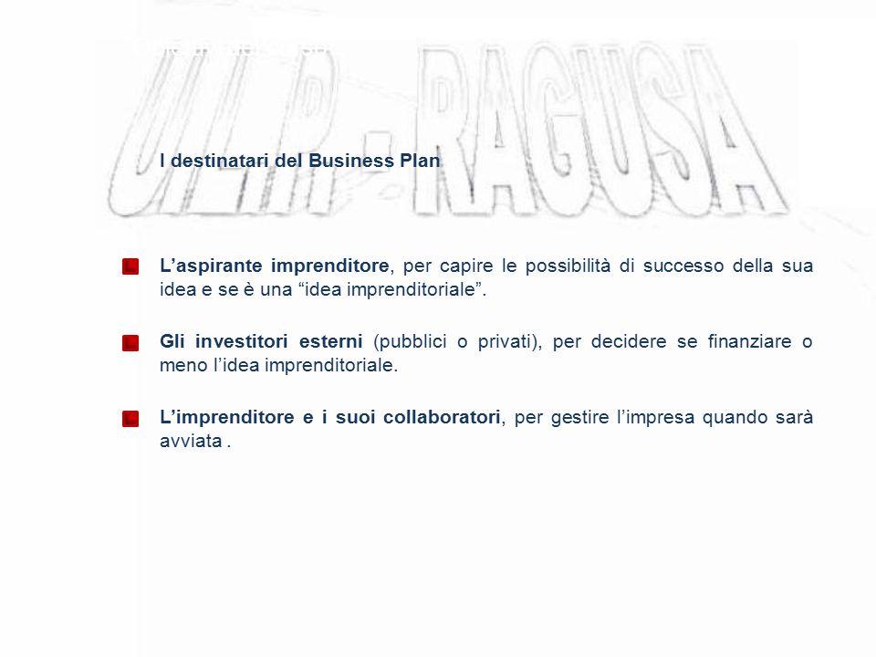 """Obiettivi del corso I destinatari del Business Plan L'aspirante imprenditore, per capire le possibilità di successo della sua idea e se è una """"idea im"""