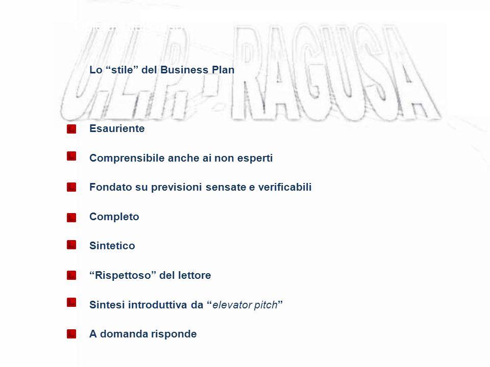 """Obiettivi del corso Lo """"stile"""" del Business Plan Esauriente Comprensibile anche ai non esperti Fondato su previsioni sensate e verificabili Completo S"""