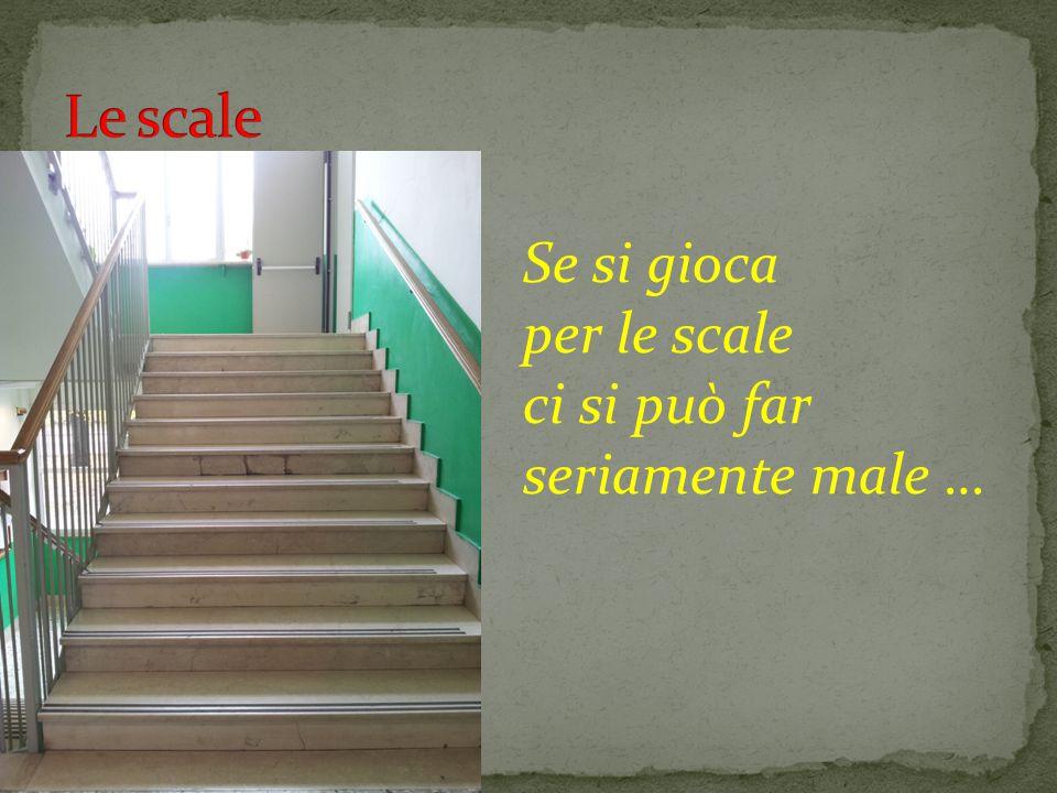 Se si gioca per le scale ci si può far seriamente male …