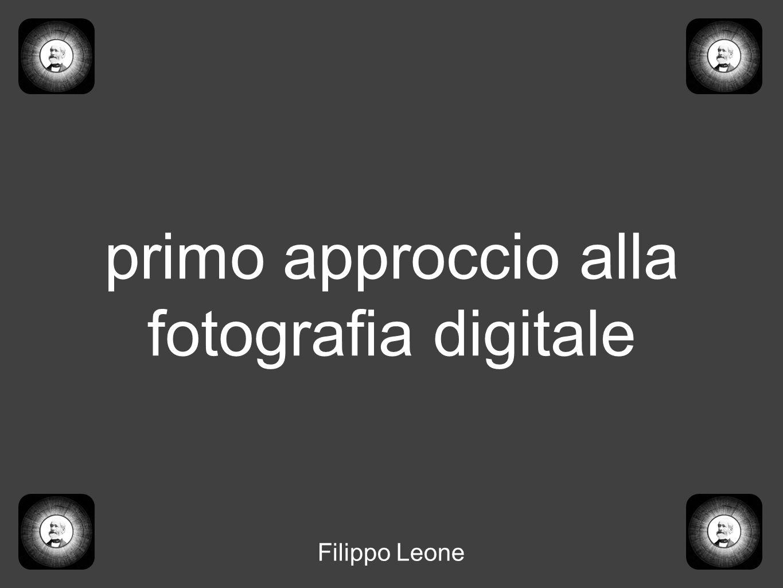 primo approccio alla fotografia digitale Filippo Leone