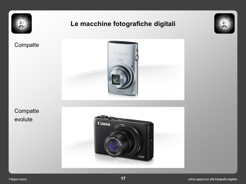 17 primo approccio alla fotografia digitaleFilippo Leone Compatte evolute Le macchine fotografiche digitali
