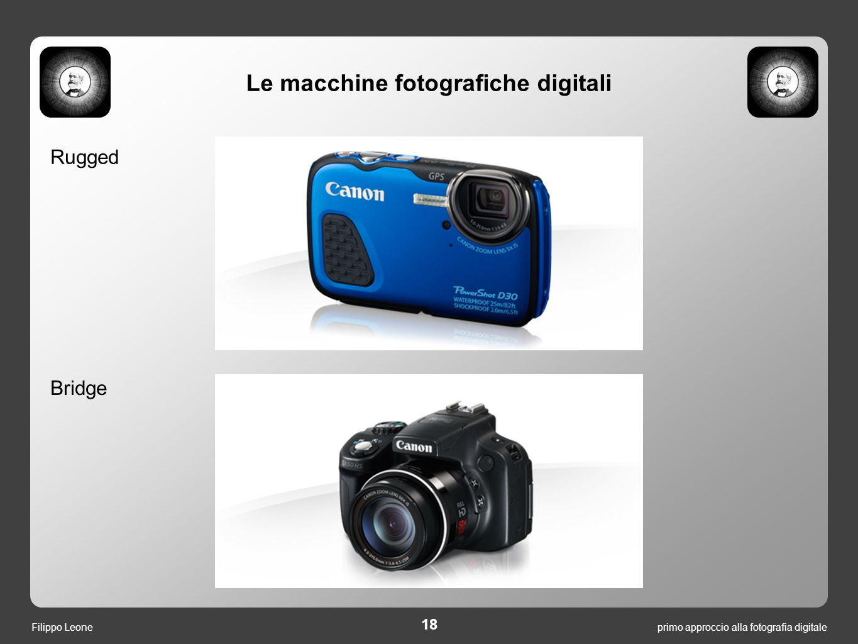 18 primo approccio alla fotografia digitaleFilippo Leone Rugged Bridge Le macchine fotografiche digitali