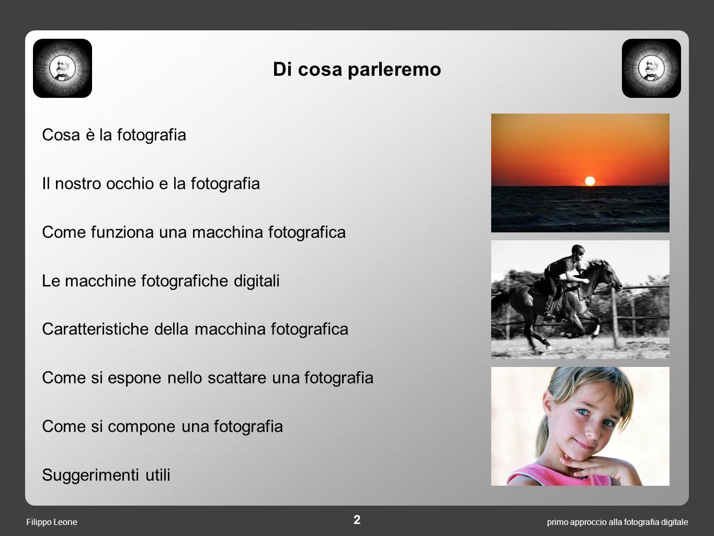 primo approccio alla fotografia digitale 23 Filippo Leone La regolazione dell'esposizione