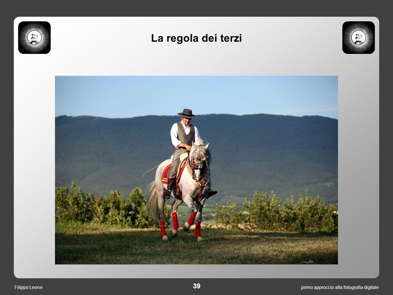 39 primo approccio alla fotografia digitaleFilippo Leone La regola dei terzi