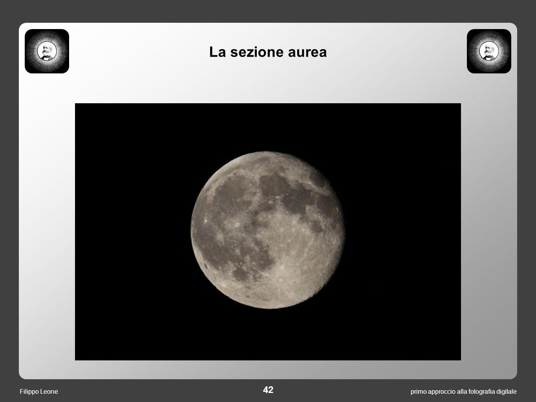 42 primo approccio alla fotografia digitaleFilippo Leone La sezione aurea