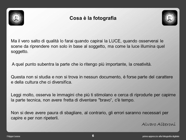 primo approccio alla fotografia digitale 7 Filippo Leone Cosa è la fotografia