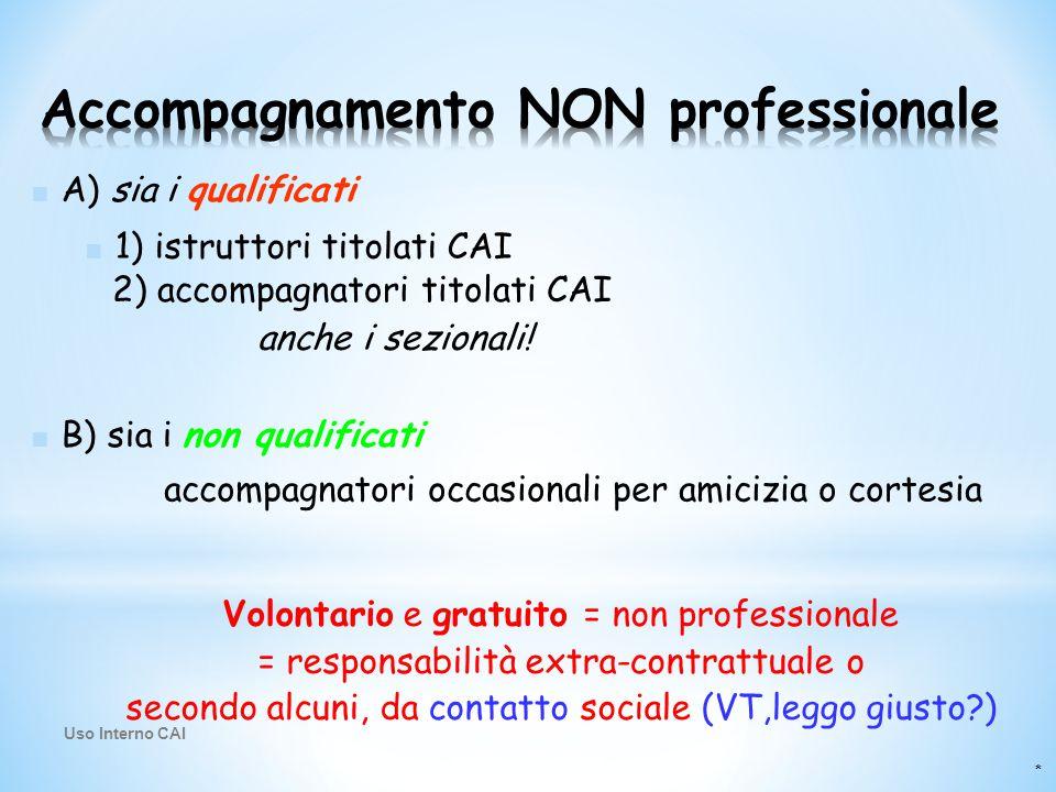 * ■ A) sia i qualificati ■ B) sia i non qualificati ■ 1) istruttori titolati CAI 2) accompagnatori titolati CAI anche i sezionali! accompagnatori occa