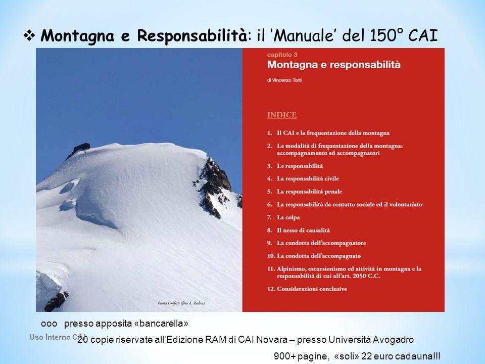 Montagna e Responsabilità: il 'Manuale' del 150° CAI ooo presso apposita «bancarella» 20 copie riservate all'Edizione RAM di CAI Novara – presso Uni