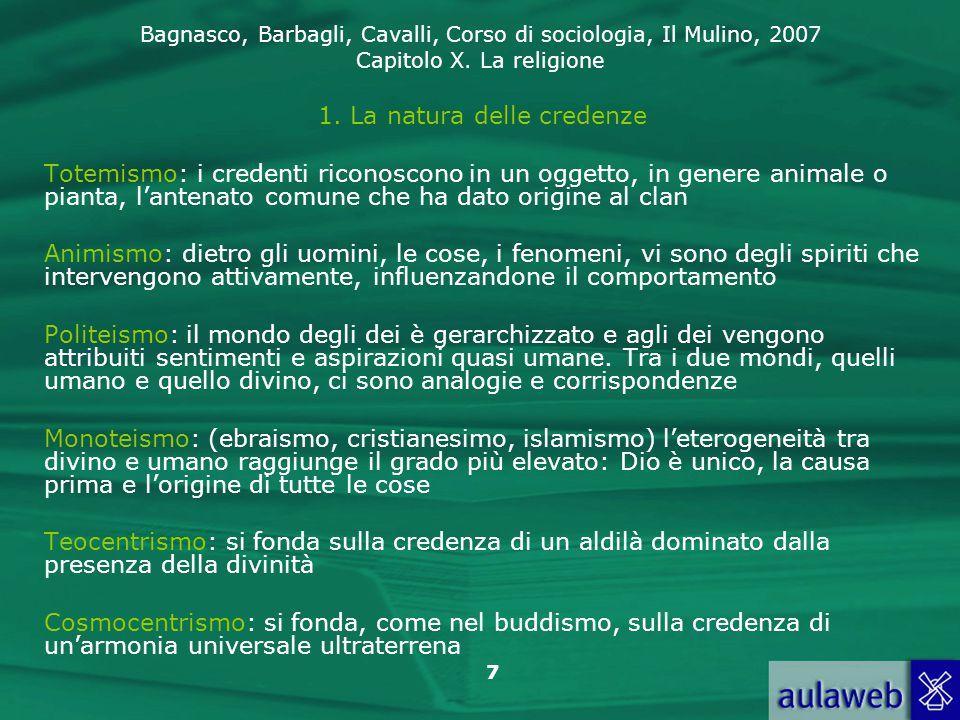 Bagnasco, Barbagli, Cavalli, Corso di sociologia, Il Mulino, 2007 Capitolo X. La religione 7 1. La natura delle credenze Totemismo: i credenti riconos