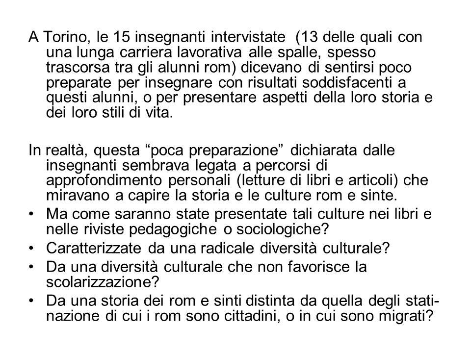 A Torino, le 15 insegnanti intervistate (13 delle quali con una lunga carriera lavorativa alle spalle, spesso trascorsa tra gli alunni rom) dicevano d