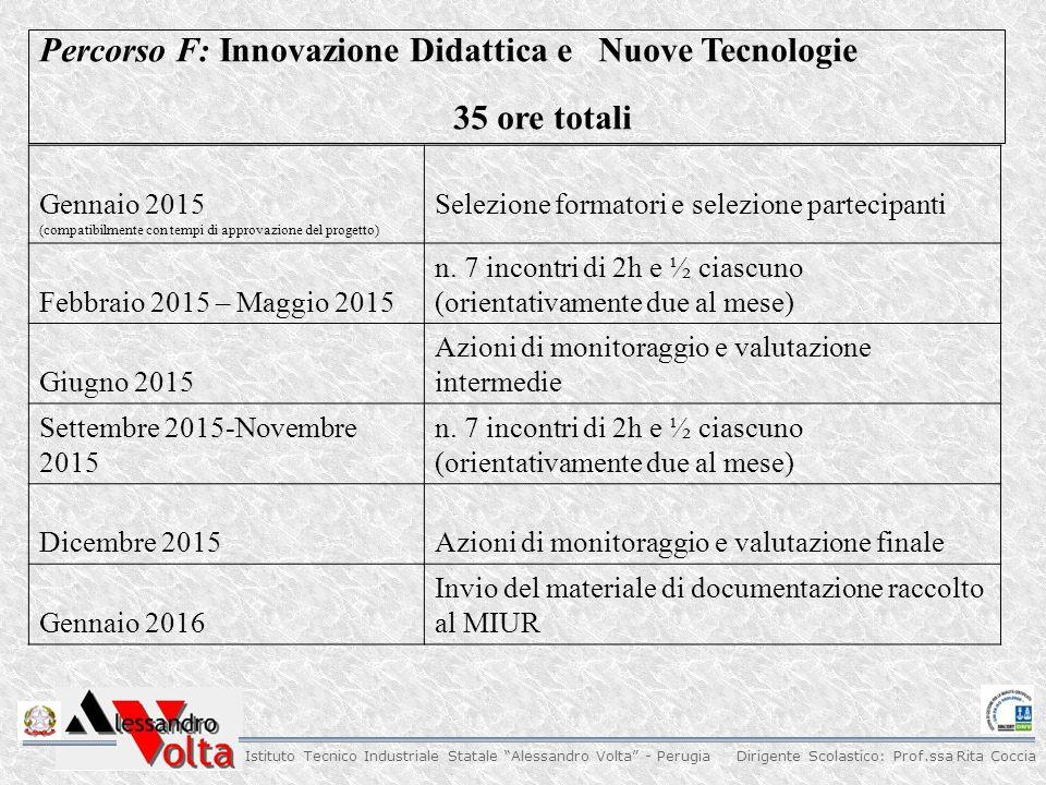 """Dirigente Scolastico: Prof.ssa Rita Coccia Istituto Tecnico Industriale Statale """"Alessandro Volta"""" - Perugia Gennaio 2015 (compatibilmente con tempi d"""