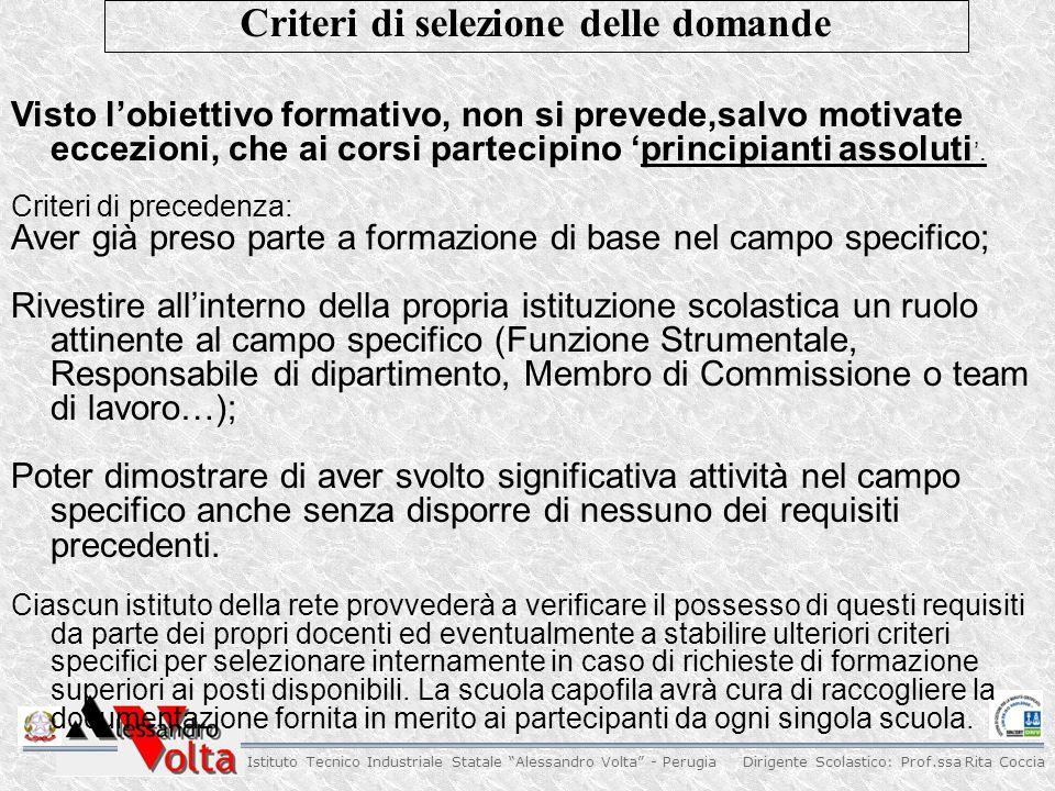 """Dirigente Scolastico: Prof.ssa Rita Coccia Istituto Tecnico Industriale Statale """"Alessandro Volta"""" - Perugia Visto l'obiettivo formativo, non si preve"""