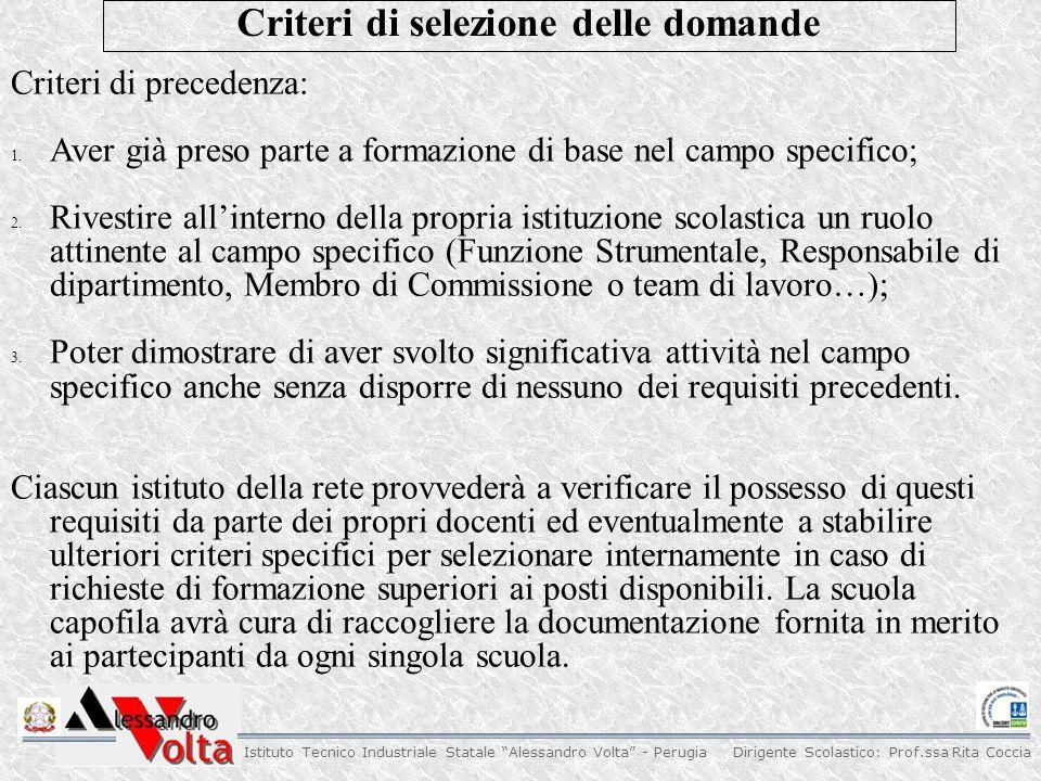 """Dirigente Scolastico: Prof.ssa Rita Coccia Istituto Tecnico Industriale Statale """"Alessandro Volta"""" - Perugia Criteri di precedenza: 1. Aver già preso"""
