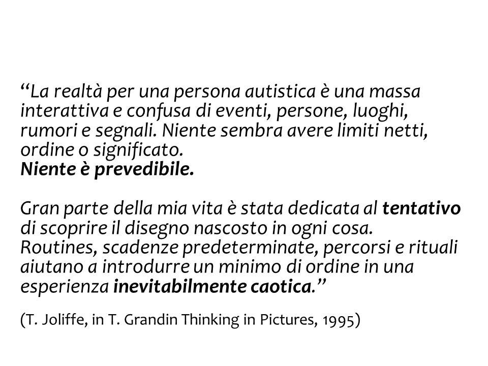 """""""La realtà per una persona autistica è una massa interattiva e confusa di eventi, persone, luoghi, rumori e segnali. Niente sembra avere limiti netti,"""