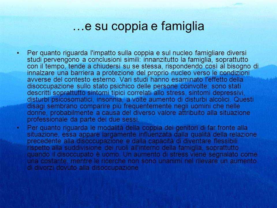 …e su coppia e famiglia Per quanto riguarda l'impatto sulla coppia e sul nucleo famigliare diversi studi pervengono a conclusioni simili: innanzitutto