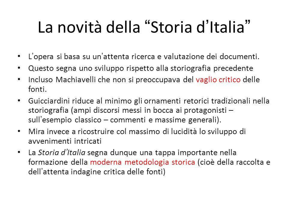 """La novità della """" Storia d ' Italia """" L ' opera si basa su un ' attenta ricerca e valutazione dei documenti. Questo segna uno sviluppo rispetto alla s"""