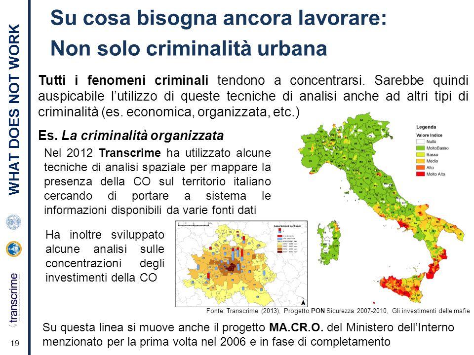 19 Su cosa bisogna ancora lavorare: Non solo criminalità urbana Tutti i fenomeni criminali tendono a concentrarsi.