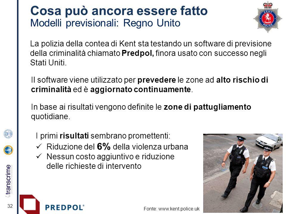 Cosa può ancora essere fatto 32 Modelli previsionali: Regno Unito La polizia della contea di Kent sta testando un software di previsione della criminalità chiamato Predpol, finora usato con successo negli Stati Uniti.