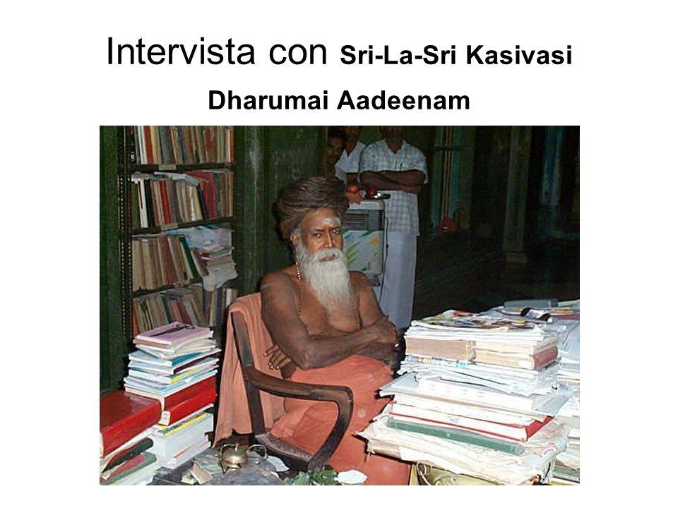 Intervista con Sri-La-Sri Kasivasi Dharumai Aadeenam
