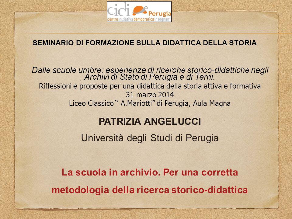 SEMINARIO DI FORMAZIONE SULLA DIDATTICA DELLA STORIA Dalle scuole umbre: esperienze di ricerche storico-didattiche negli Archivi di Stato di Perugia e