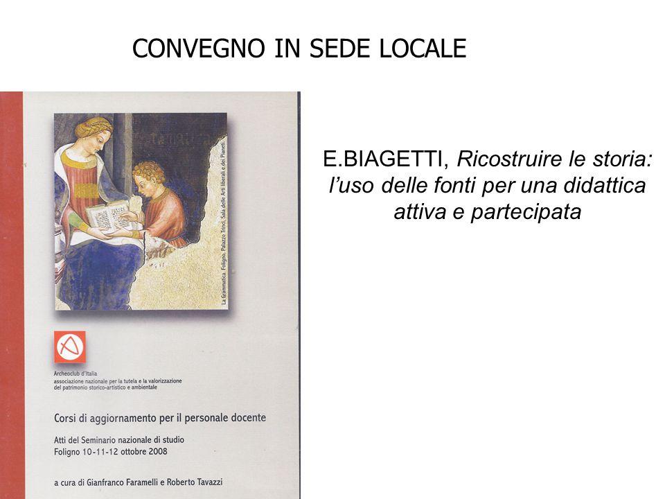 CONVEGNO IN SEDE LOCALE E.BIAGETTI, Ricostruire le storia: l'uso delle fonti per una didattica attiva e partecipata
