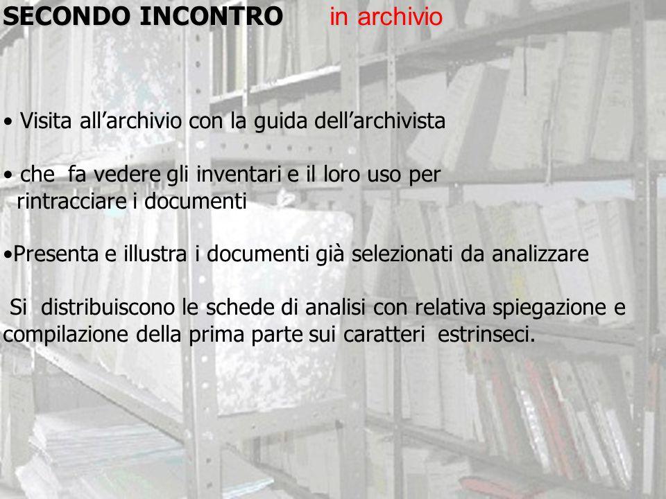 SECONDO INCONTRO in archivio Visita all'archivio con la guida dell'archivista che fa vedere gli inventari e il loro uso per rintracciare i documenti P