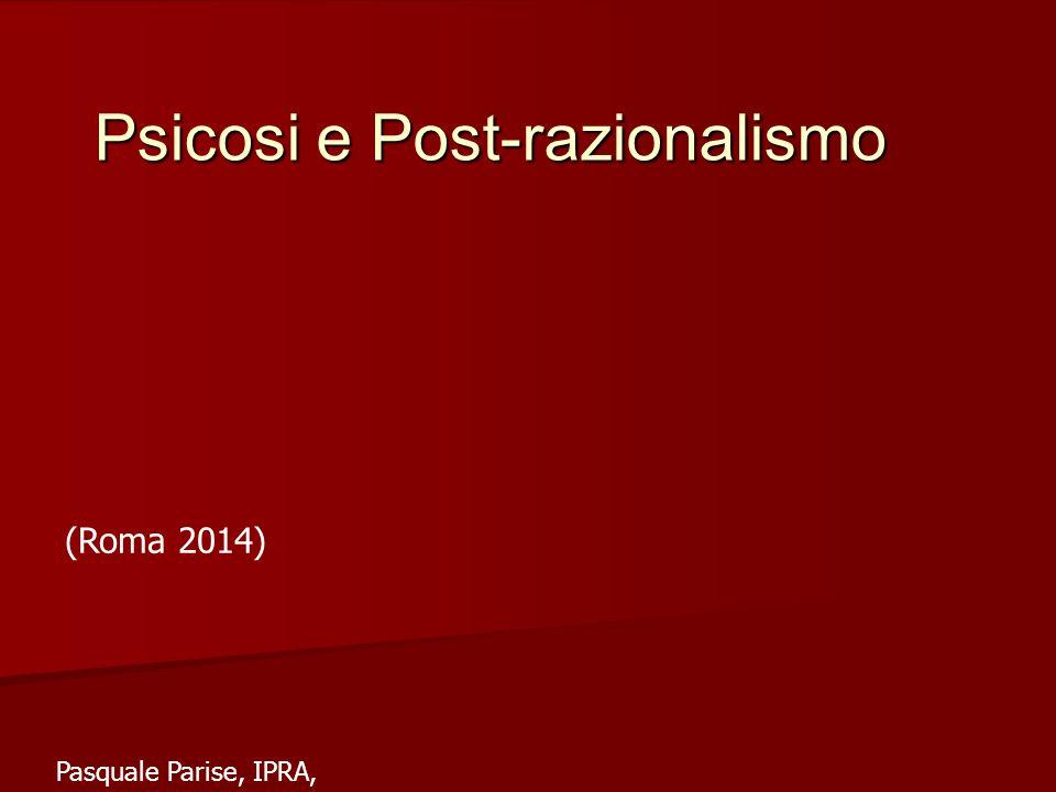 Psicosi e Post-razionalismo Pasquale Parise, IPRA, (Roma 2014)
