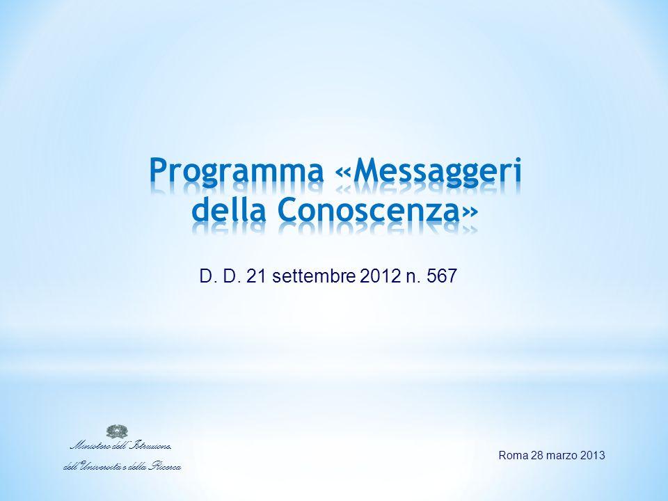 D. D. 21 settembre 2012 n. 567 Roma 28 marzo 2013 Ministero dell'Istruzione, dell'Università e della Ricerca