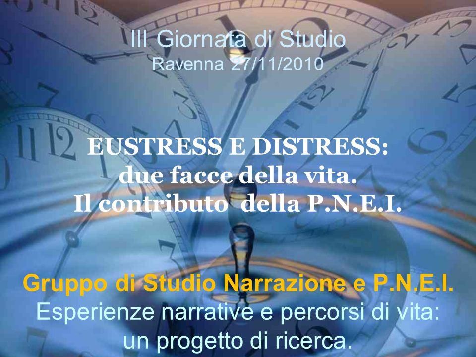 III Giornata di Studio Ravenna 27/11/2010 EUSTRESS E DISTRESS: due facce della vita.
