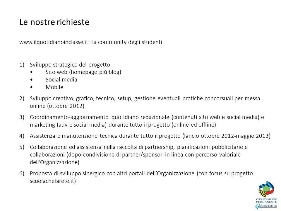 Sintesi strategica - 1 L'homepage www.ilquotidianoinclasse.it deve essere una vetrina completa e ricca di contenuti: deve rappresentare la prima esperienza di community del progetto.