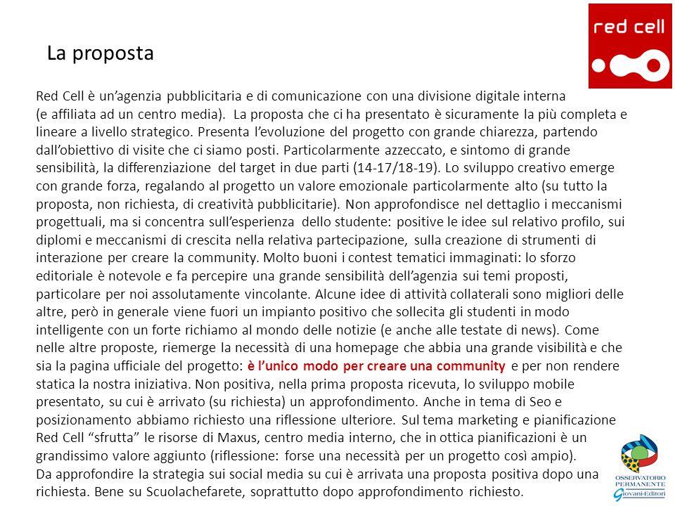 La proposta Red Cell è un'agenzia pubblicitaria e di comunicazione con una divisione digitale interna (e affiliata ad un centro media).