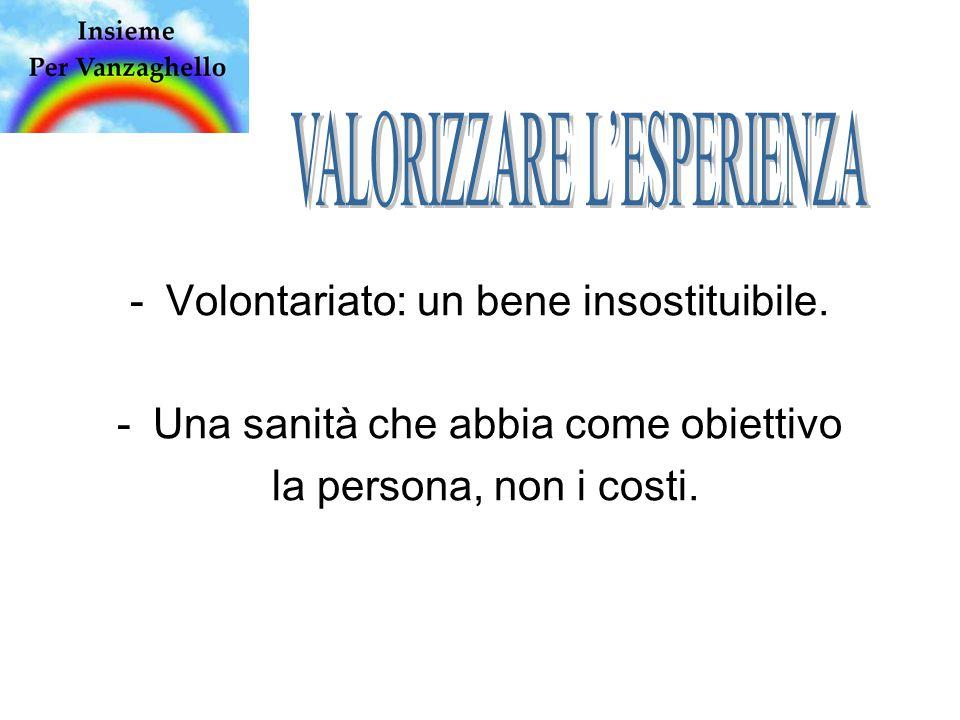 -Volontariato: un bene insostituibile.