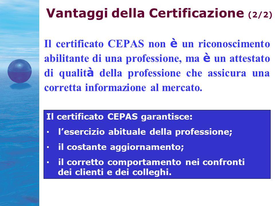 Il certificato CEPAS non è un riconoscimento abilitante di una professione, ma è un attestato di qualit à della professione che assicura una corretta informazione al mercato.