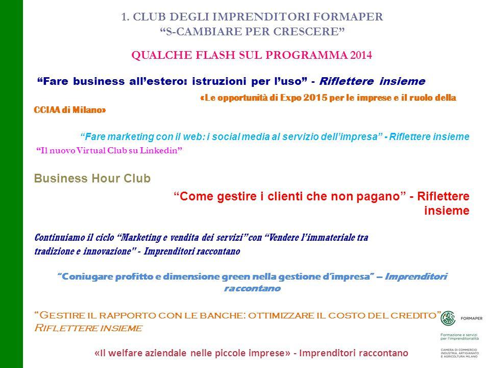 """1. CLUB DEGLI IMPRENDITORI FORMAPER """"S-CAMBIARE PER CRESCERE"""" QUALCHE FLASH SUL PROGRAMMA 2014 """"Fare business all'estero: istruzioni per l'uso"""" - Rifl"""