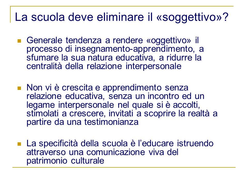 La scuola deve eliminare il «soggettivo».