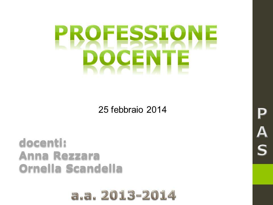 docenti: Anna Rezzara Ornella Scandella docenti: Anna Rezzara Ornella Scandella 25 febbraio 2014