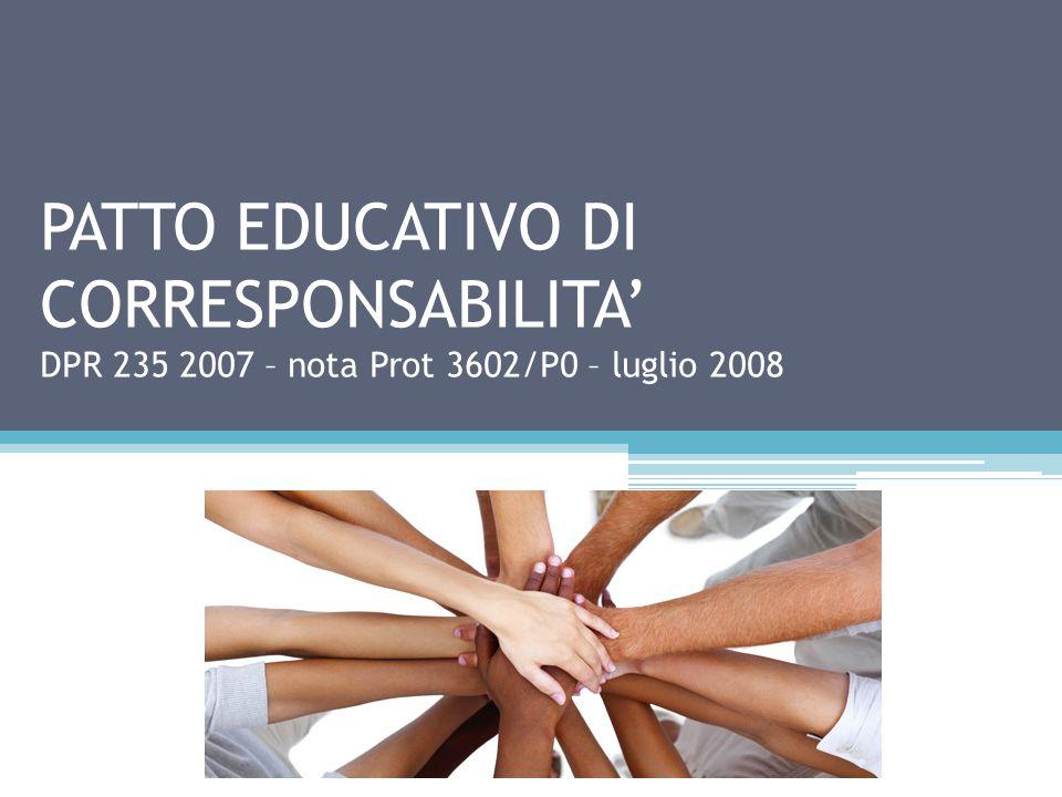 PATTO EDUCATIVO DI CORRESPONSABILITA' DPR 235 2007 – nota Prot 3602/P0 – luglio 2008