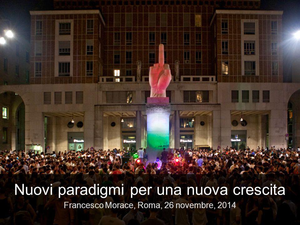 Nuovi paradigmi per una nuova crescita Nuovi paradigmi per una nuova crescita Francesco Morace, Roma, 26 novembre, 2014