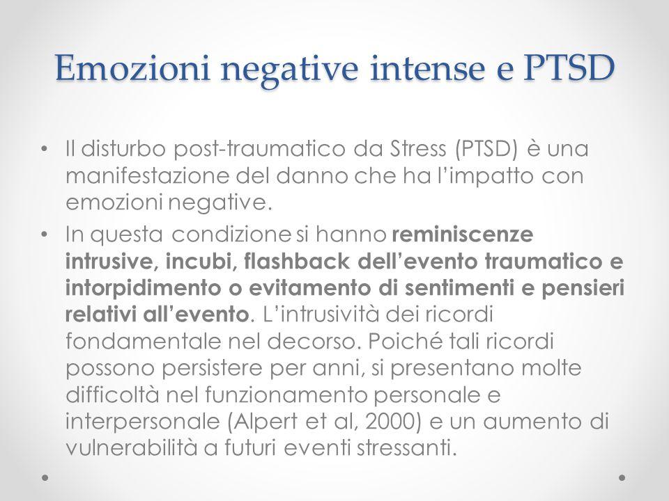 Emozioni negative intense e PTSD Il disturbo post-traumatico da Stress (PTSD) è una manifestazione del danno che ha l'impatto con emozioni negative. I