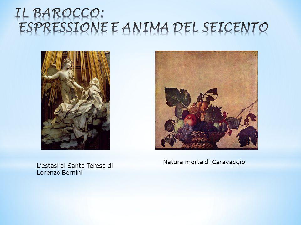L'estasi di Santa Teresa di Lorenzo Bernini Natura morta di Caravaggio
