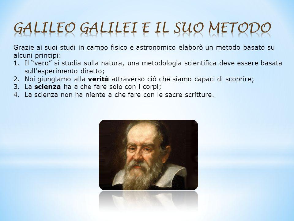 """Grazie ai suoi studi in campo fisico e astronomico elaborò un metodo basato su alcuni principi: 1.Il """"vero"""" si studia sulla natura, una metodologia sc"""