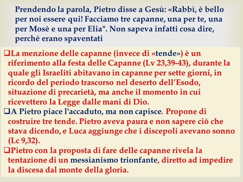  La menzione delle capanne (invece di «tende») è un riferimento alla festa delle Capanne (Lv 23,39-43), durante la quale gli Israeliti abitavano in c
