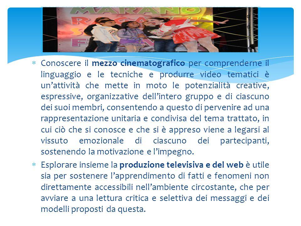 Conoscere il mezzo cinematografico per comprenderne il linguaggio e le tecniche e produrre video tematici è un'attività che mette in moto le potenzi