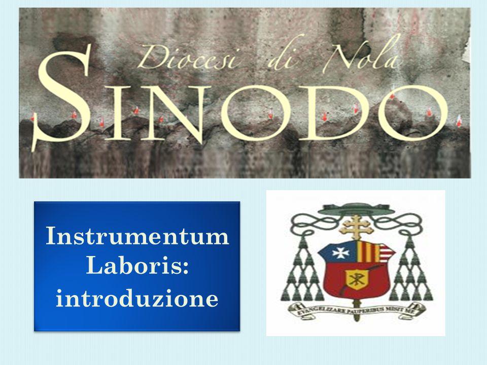 Instrumentum Laboris: introduzione Instrumentum Laboris: introduzione