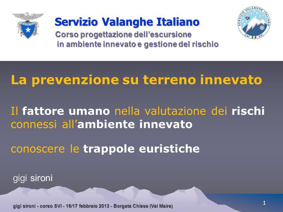 gigi sironi - corso SVI - 16/17 febbraio 2013 - Borgata Chiesa (Val Maira) 1 Servizio Valanghe Italiano Corso progettazione dell'escursione in ambient