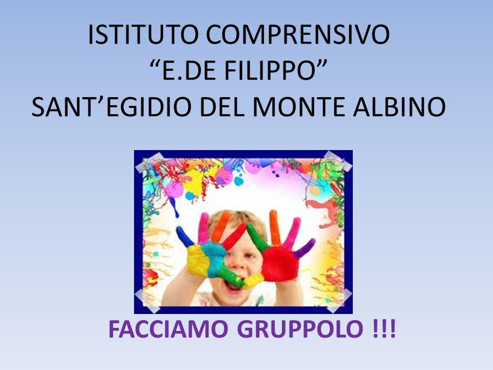 """ISTITUTO COMPRENSIVO """"E.DE FILIPPO"""" SANT'EGIDIO DEL MONTE ALBINO FACCIAMO GRUPPOLO !!!"""
